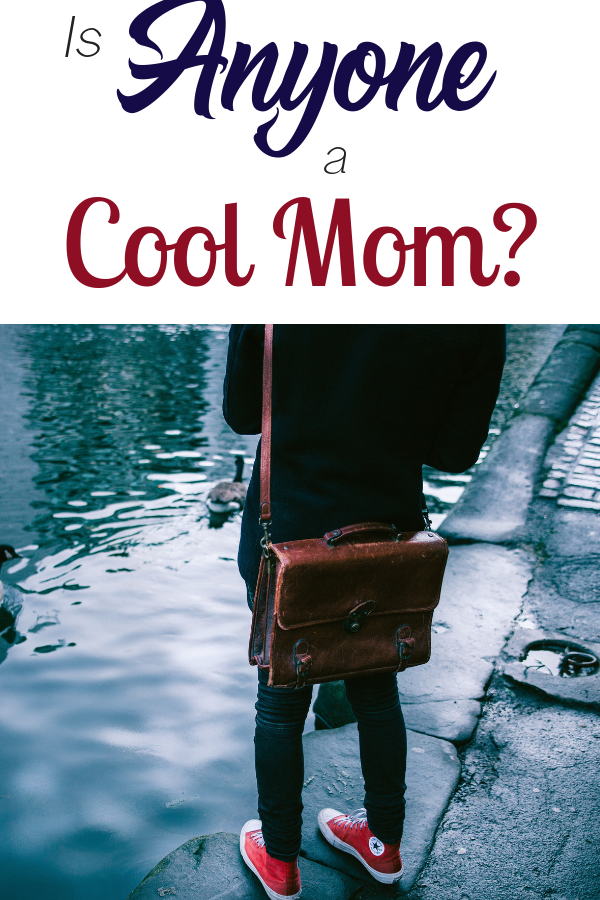 It's near enough impossible to be a cool mom, right? I'd love to live in a world where I was cool once again, but I'm not even sure moms are meant to be cool. Are you a cool mom? #parenting #mom #mommyblogger