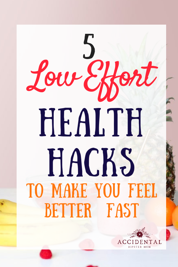 5 low effort health hacks to make you feel better fast #selfcare #healthhacks